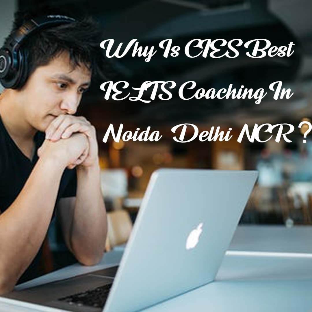 Best IELTS Coaching In Noida & Delhi NCR